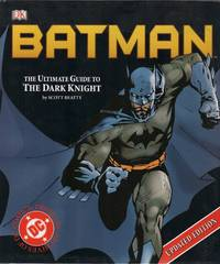 BATMAN: The Ultimate Guide to the Dark Knight: Updated Edition