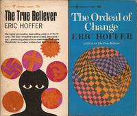 image of The True Believer, Thoughts on the Nature of Mass Movements; The Ordeal of Change (Two separate volumes)