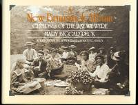 image of A NEW BRUNSWICK ALBUM: GLIMPSES OF THE WAY WE WERE.