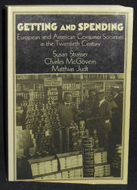 image of Getting and Spending: European and American Consumer Societies in the Twentieth Century