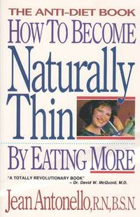 image of How to Become Naturally Thin by Eating More The Anti-Diet Book