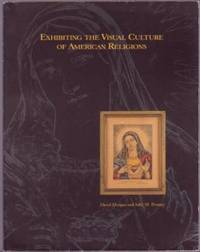 image of Exhibiting the Visual Culture of American Religions