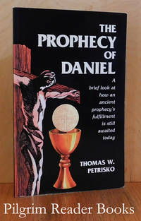 The Prophecy of Daniel: A brief look at how an ancient prophecy's  fulfillment is still awaited today.