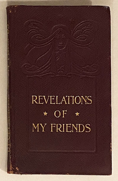 (BOOK ODDITY) Revelations of My Friends. London: Dow & Lester, Foresters' Hall Place, ff; thin leath...