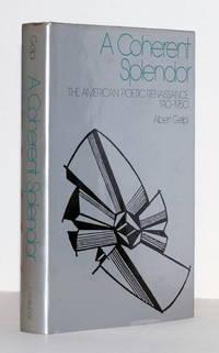 A Coherent Splendor. The American Poetic Renaissance 1910-1950.