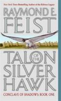 Talon of the Silver Hawk : Conclave of Shadows: Book One