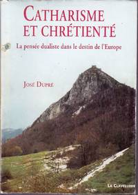 Catharisme et Chrétienté.  La pensée dualiste dans le destin de l'Europe.