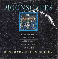Moonscapes A Celebration of Lunar Astronomy, Magic, Legend and Lore