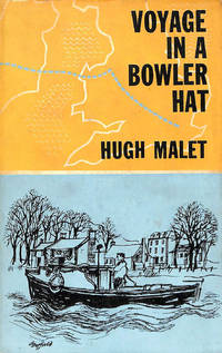 Voyage in a Bowler Hat by  Hugh.; Graham Byfield. [Illustrator] Malet - Hardcover - 1960-01-01 - from M Godding Books Ltd (SKU: 179195)