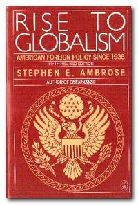 Rise to Globalism  American Foreign Policy Since 1938