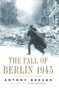 The Fall of Berlin 1945 by Antony Beevor - Hardcover - 2002 - from ThriftBooks and Biblio.com