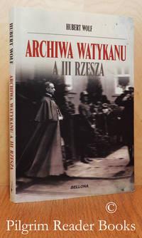 Archiwa Watykanu a III Rzesza.
