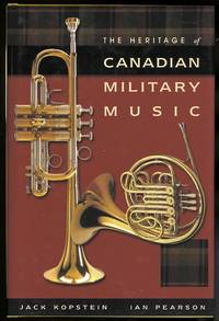 THE HERITAGE OF CANADIAN MILITARY MUSIC.