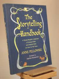 The Storytelling Handbook: A Young People's Collection of Unusual Tales and Helpful Hints on How to Tell Them