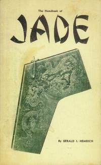 The Handbook of Jade by  Gerald I Hemrich - Paperback - 1966 - from Paperback Recycler and Biblio.com