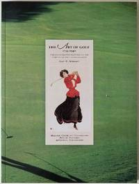 The Art of Golf 1754-1940: Timeless, enchanting illustrations and narrative of golf's formative years.