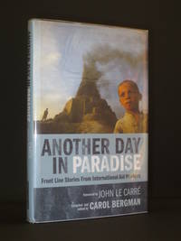 Another Day in Paradise. Front Line Stories from International Aid Workers