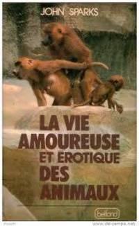 image of La vie amoureuse et érotique des animaux