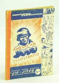 American Judo Illustrated: Improved, Modern, Scientific Jiu-Jitsu, the Art of Hand-to-Hand Combat