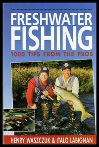 FRESHWATER FISHING - 1000 Tips from the Pros