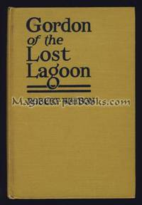 Gordon of the Lost Lagoon: A Romance of the Pacific Coast
