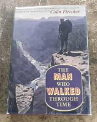 The Man Who Walked through Time (First Edition with Map)
