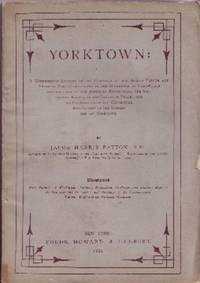 YORKTOWN:  A compendious account of the campaign of the Allied French and American Forces,...
