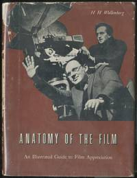Anatomy of the Film: An illustrated guide to film appreciation. Based on a course of Cambridge University Extension Lectures
