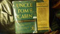 UNCLE TOM'S CABIN: OR LIFE AMONG THE LOWLY, 1948, STATED 1ST ML EDITION, ML#261, Compete & Unabridged in One volume, in dark Green DJ with black Banner in Middle titled in White,