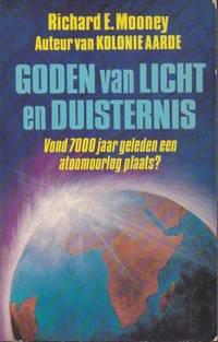 Goden van licht en duisternis. Vond 7000 jaar geleden een atoomoorlog plaats?