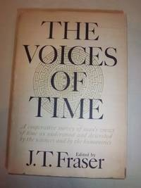 The Voices of Time: A Cooperative Survey of Man's Views of Time as Expressed by the Sciences...