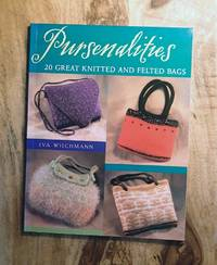 PURSENALITIES : 20 Great Knitted And Felted Bags