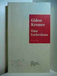 Oase Lockenhaus. 15 Jahre Kammermusikfest Kremerata Musica 1981 - 1996