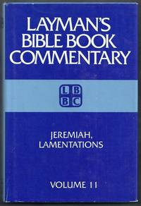 Layman's Bible Book Commentary Volume 11: Jeremiah, Lamentations