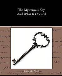 image of The Mysterious Key And What It Opened