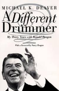 A Different Drummer : My Thirty Years with Ronald Reagan