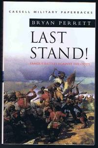 Last Stand! Famous Battles Against the Odds (Cassell Military Classics)