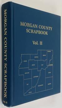 MORGAN COUNTY SCRAPBOOK Volume II [Morgan County Indiana]