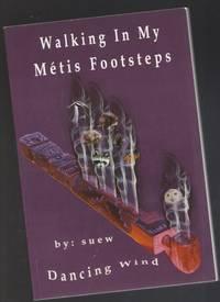 Walking In My Metis Footsteps  -(SIGNED)-