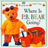 P.B. Bear Read Along: Where is P.B. Bear Going?