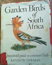 Garden Birds of South Africa by  Kenneth Newman - Hardcover - 1967 - from Chapter 1 Books and Biblio.com