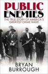 image of Public Enemies: The True Story of America's Greatest Crime Wave