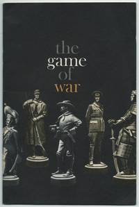 The Game of War: An Informal History of War Gaming, from the Most Ancient Games of Chess to Modern Computer Gaming Techniques