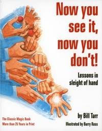 Now You See It, Now You Don't! : Lessons in Sleight of Hand by William Tarr; Bill Tarr; Barry Ross - Paperback - 1976 - from ThriftBooks (SKU: G0394722027I5N00)