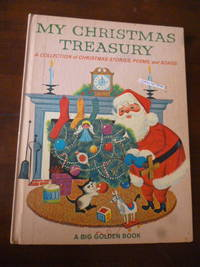 My Christmas Treasury: A Collection of Christmas Stories, Poems, and Songs (A Big Golden Book)