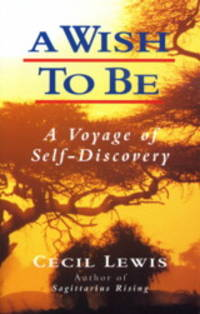 image of A WISH TO BE: A VOYAGE OF SELF-DISCOVERY