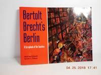 Bertolt Brecht's Berlin  A Scrapbook of the Twenties