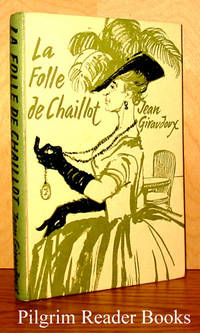 La Folle de Chaillot by  Jean (edited by D. J. Conlon) Giraudoux - Hardcover - 1963 - from Pilgrim Reader Books - IOBA and Biblio.co.uk