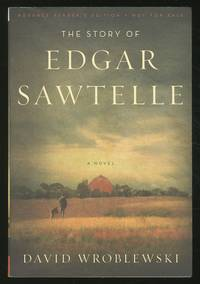 The Story of Edgar Sawtelle by  David WROBLEWSKI - Paperback - First Edition - 2008 - from Between the Covers- Rare Books, Inc. ABAA (SKU: 356160)