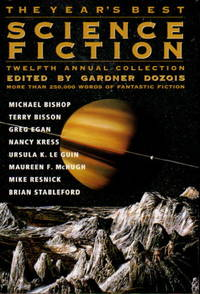 THE YEAR'S BEST SCIENCE FICTION: Twelfth (12th) Annual Collection.